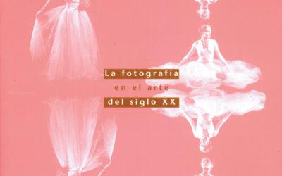 la fotografía en el arte del siglo XX